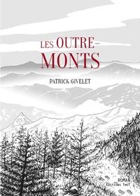 Patrick Givelet - Les outre-monts.