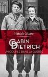Patrick Glâtre - Gabin-Dietrich - Un couple dans la guerre.