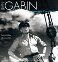 Patrick Glâtre et Olivier Millot - Jean Gabin - La traversée d'un siècle.