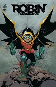 Patrick Gleason et Ray Fawkes - Robin, Fils de Batman - Intégrale.