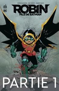 Patrick Gleason et Ray Fawkes - Robin, Fils de Batman - Partie 1.