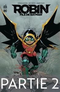 Patrick Gleason et Ray Fawkes - Robin, Fils de Batman - Partie 2.