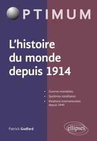 Patrick Godfard - L'histoire du monde depuis 1914.