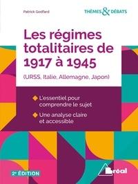 Patrick Godfard - Les régimes totalitaires de 1917 à 1945  (URSS, Italie, Allemagne, Japon).