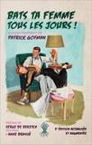 Patrick Gofman - Bats ta femme tous les jours ! - Violent pamphlet de PAtrick Gofman.