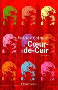 Patrick Gofman - Coeur-de-Cuir.
