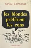 Patrick Gofman et Pierre Marcelle - Les blondes préfèrent les cons.