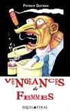 Patrick Gofman - Vengeances de femmes.