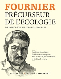 Patrick Gominet et Danielle Fournier - Fournier, précurseur de l'écologie.