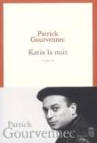 Patrick Gourvennec - Katia la nuit.