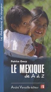 Patrick Gouy - Le Mexique de A à Z.