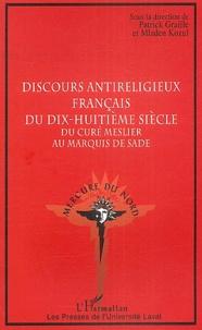 Ucareoutplacement.be Discours antireligieux français du dix-huitième siècle - Du curé Meslier au Marquis de Sade Image