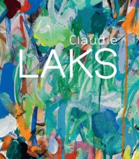 Patrick Grainville et Thierry Dufrêne - Claudie Laks - Le vouloir ivre de la couleur.