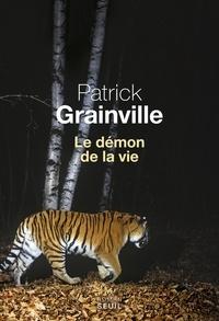 Patrick Grainville - Le démon de la vie.