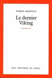 Patrick Grainville - Le Dernier Viking.