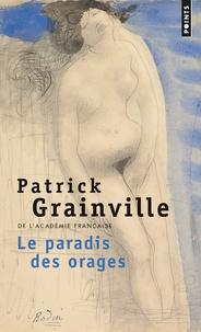 Patrick Grainville - Le paradis des orages.