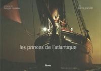 Patrick Grainville et François Rousseau - Les princes de l'Atlantique.
