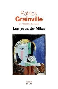 Patrick Grainville - Les yeux de Milos.
