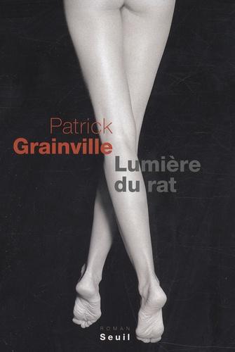 Patrick Grainville - Lumière du rat.