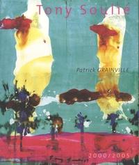 Patrick Grainville - Tony Soulié - 2000-2005.
