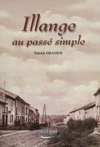 Patrick Grasser - Illange au passé simple.