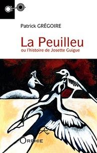 Patrick Grégoire - La Peuilleu ou l'histoire de Josette Guigue.
