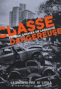 Patrick Grenier de Lassagne - Classe dangereuse.