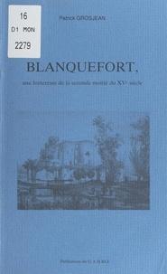 Patrick Grosjean et Philippe Durand - Blanquefort - Une forteresse de la seconde moitié du XVe siècle.