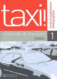Patrick Guédon - Taxi ! Méthode de français - Livret d'exploitation pédagogique, Niveau 1.