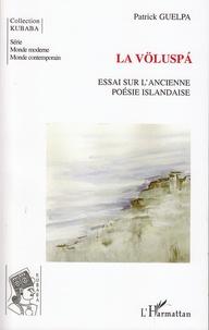 Patrick Guelpa - La Völuspa - Essai sur l'ancienne poésie islandaise.