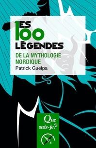 Patrick Guelpa - Les 100 légendes de la mythologie nordique.