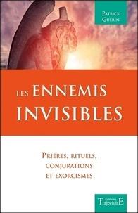 Patrick Guérin - Les Ennemis invisibles.