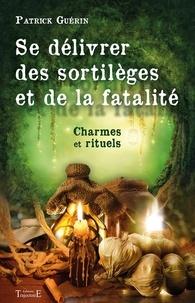 Se délivrer des sortilèges et de la fatalité - Charmes et rituels.pdf