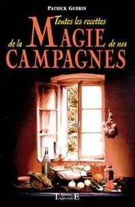 Patrick Guérin - Toutes les recettes de la magie de nos campagnes.