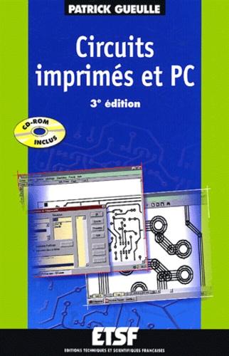 Patrick Gueulle - Circuits imprimés et PC. 1 Cédérom