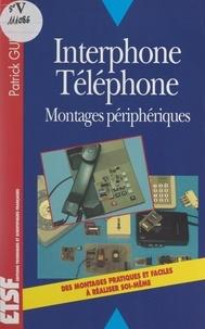 Patrick Gueulle - Interphone, téléphone - Montages périphériques.