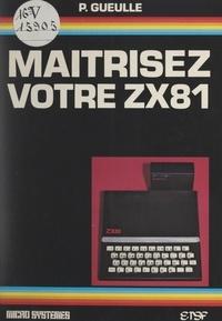 Patrick Gueulle - Maîtrisez votre ZX-81.