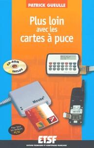 Patrick Gueulle - Plus loin avec les cartes à puce. 1 Cédérom