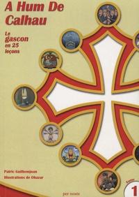 Patrick Guilhemjoan - A hum de calhau - Le gascon en 25 leçons, tome 1. 1 DVD