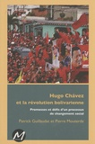 Patrick Guillaudat et Pierre Mouterde - Hugo Chavez et la révolution bolivarienne - Promesses et défis d'un processus de changement social.