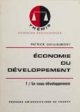 Patrick Guillaumont et Maurice Ouverger - Économie du développement (1) - Le sous-développement.