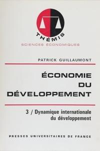 Patrick Guillaumont et Maurice Duverger - Économie du développement (3) - Dynamique internationale du développement.