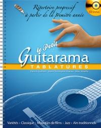 Patrick Guillem et Jean-Christophe Hoarau - Le Petit Guitarama : Tablatures - Répertoire progressif à partir de la première année. 1 CD audio