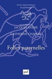 Patrick Guyomard et Jacques André - Folies paternelles.