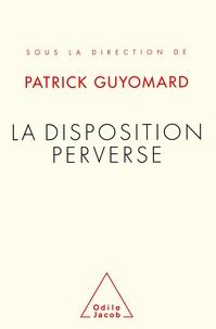 Patrick Guyomard - La disposition perverse - [colloque, 1er-2 février 1997].