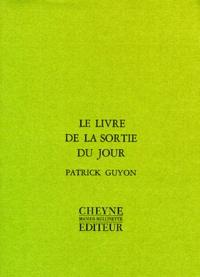 Patrick Guyon - Le livre de la sortie du jour.
