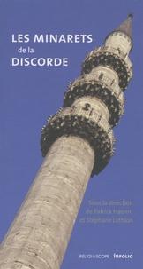 Patrick Haenni et Stéphane Lathion - Les minarets de la discorde.