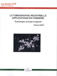 La tomographie industrielle, applications en fonderie - Technologie, principe et apports.pdf