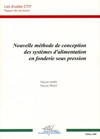 Patrick Hairy et Patrick Priot - Nouvelle méthode de conception des systèmes d'alimentation en fonderie sous pression.