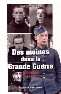 Patrick Hala - Des moines dans la Grande Guerre - Solesmes, 1914-1918.